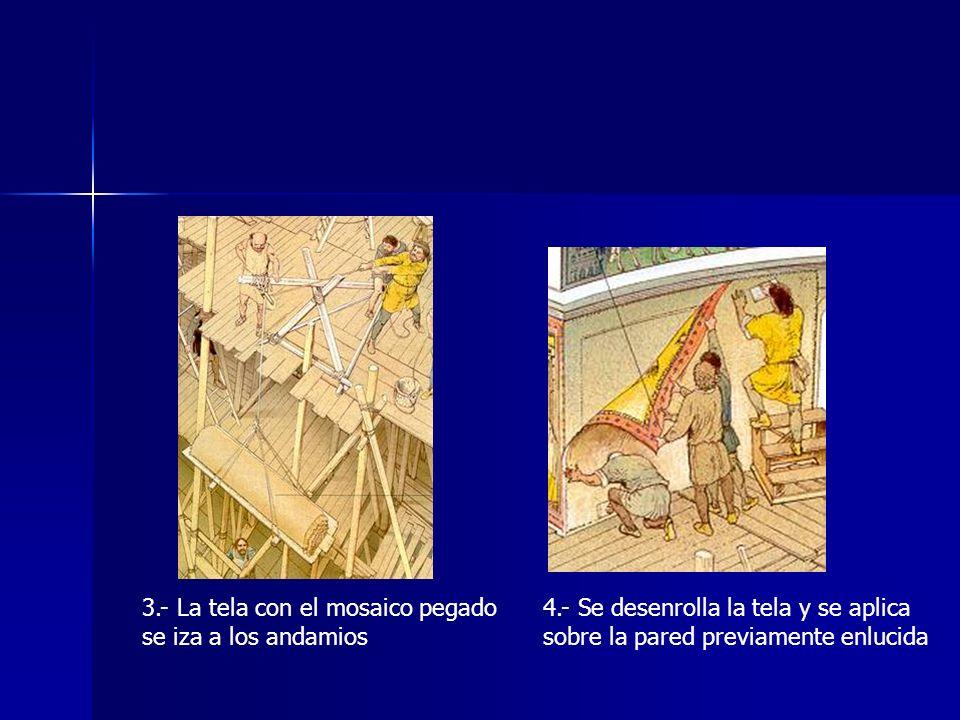 3.- La tela con el mosaico pegado se iza a los andamios 4.- Se desenrolla la tela y se aplica sobre la pared previamente enlucida