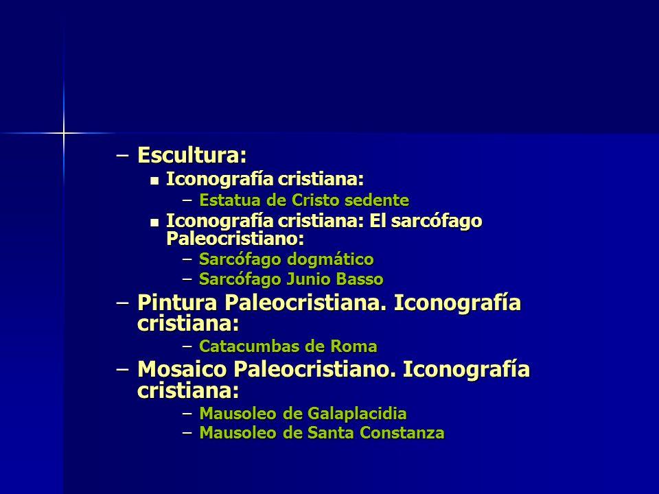 –Escultura: Iconografía cristiana: Iconografía cristiana: –Estatua de Cristo sedente Iconografía cristiana: El sarcófago Paleocristiano: Iconografía c