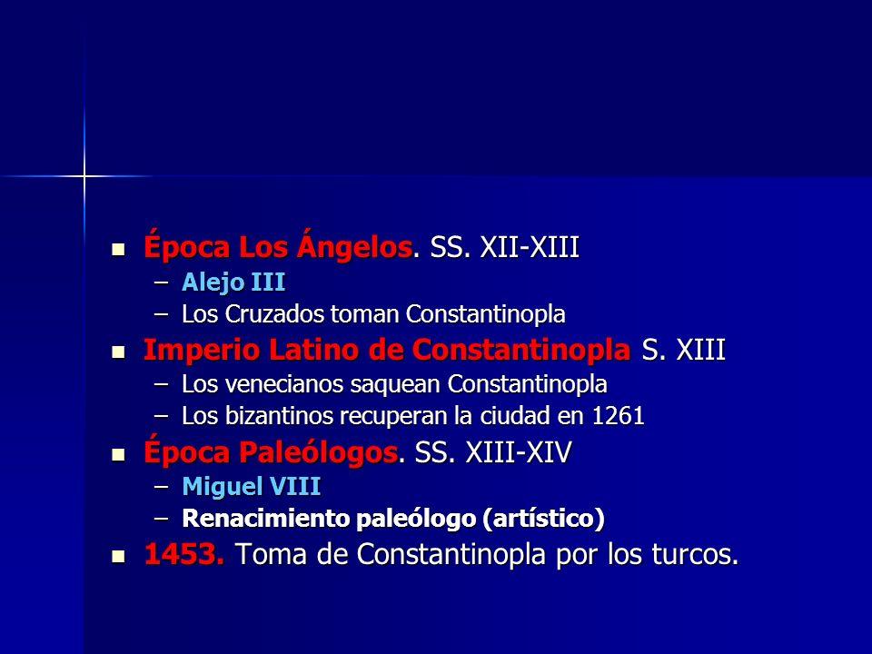 Época Los Ángelos. SS. XII-XIII Época Los Ángelos. SS. XII-XIII –Alejo III –Los Cruzados toman Constantinopla Imperio Latino de Constantinopla S. XIII