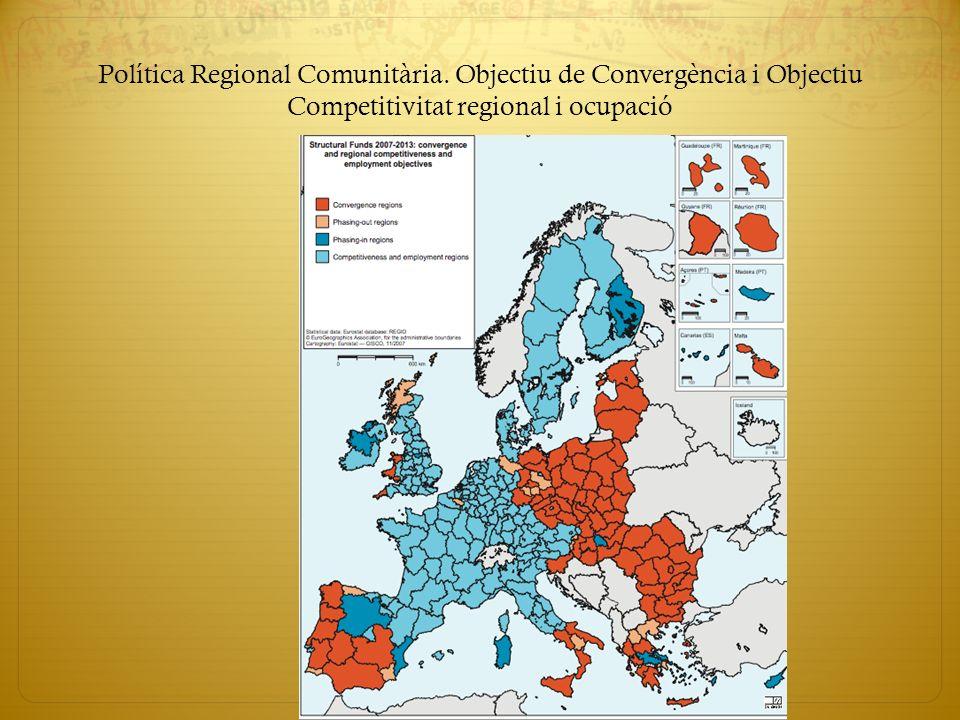 Política Regional Comunitària. Objectiu de Convergència i Objectiu Competitivitat regional i ocupació