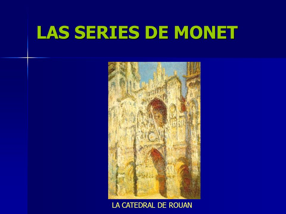 LAS SERIES DE MONET LA CATEDRAL DE ROUAN