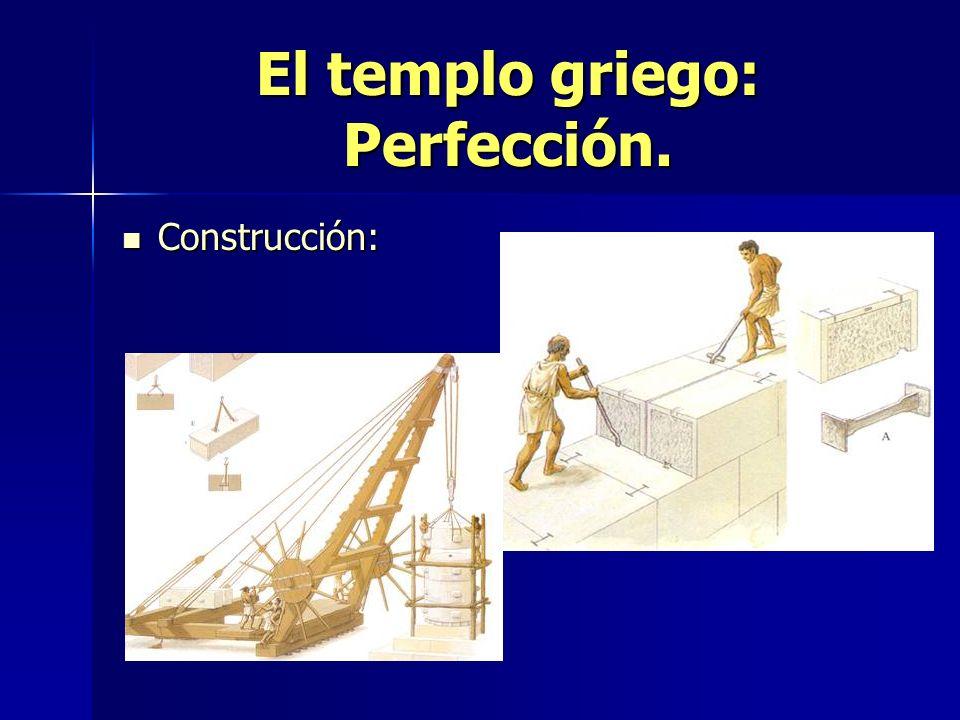 El templo griego: Perfección. Construcción: Construcción: