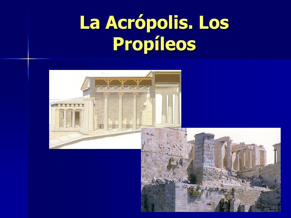 La Acrópolis. Los Propíleos
