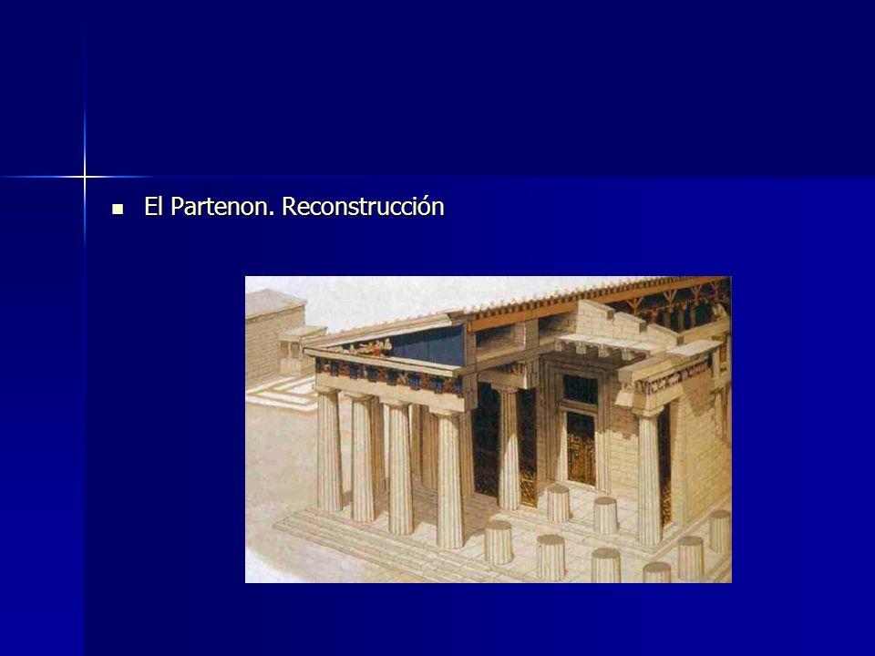 El Partenon. Reconstrucción El Partenon. Reconstrucción