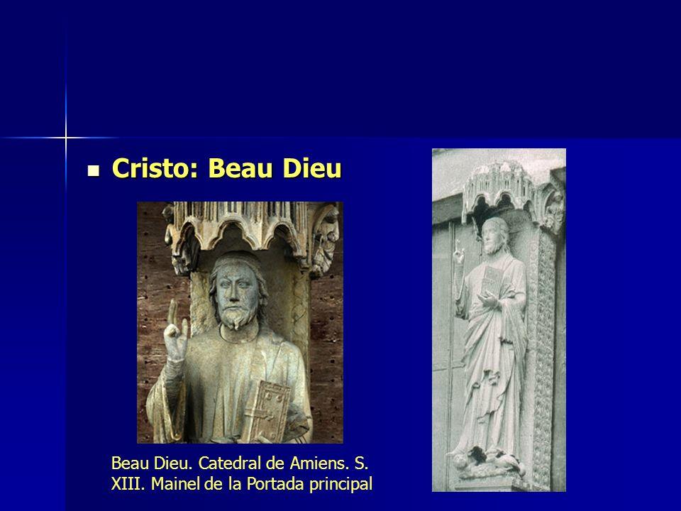 Cristo: Beau Dieu Cristo: Beau Dieu Beau Dieu. Catedral de Amiens. S. XIII. Mainel de la Portada principal