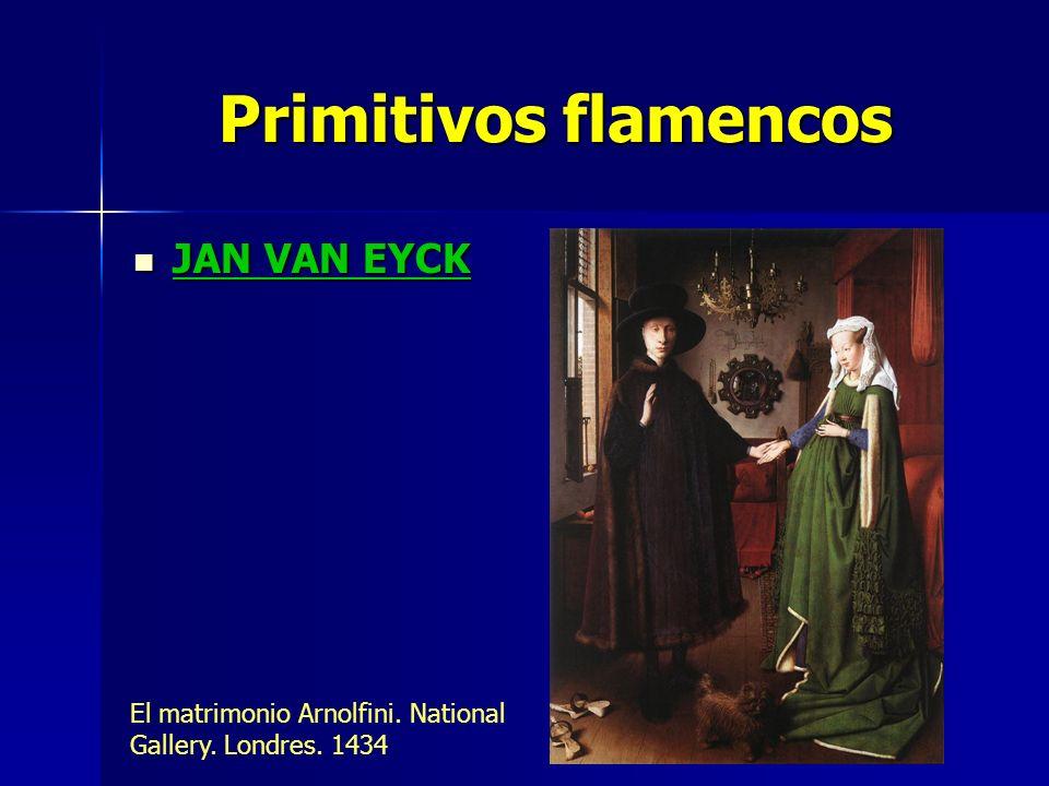 Primitivos flamencos JAN VAN EYCK JAN VAN EYCK El matrimonio Arnolfini. National Gallery. Londres. 1434