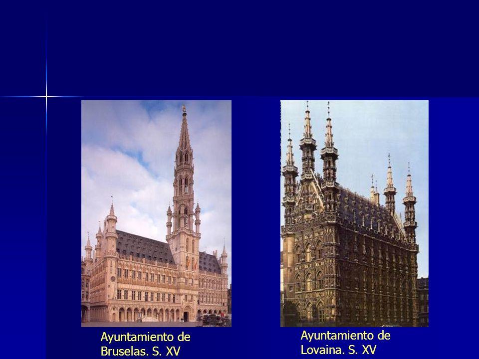 Ayuntamiento de Bruselas. S. XV Ayuntamiento de Lovaina. S. XV