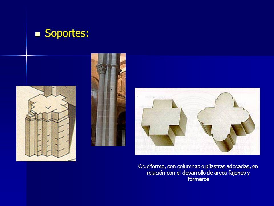 Soportes: Soportes: Cruciforme, con columnas o pilastras adosadas, en relación con el desarrollo de arcos fajones y formeros