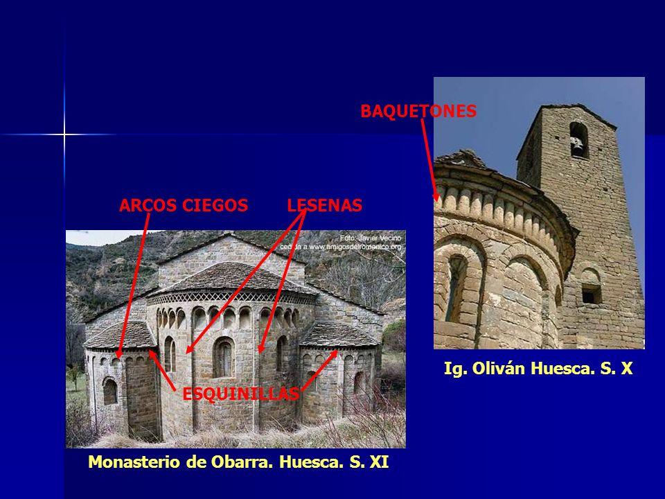 Monasterio de Obarra. Huesca. S. XI Ig. Oliván Huesca. S. X BAQUETONES ARCOS CIEGOSLESENAS ESQUINILLAS