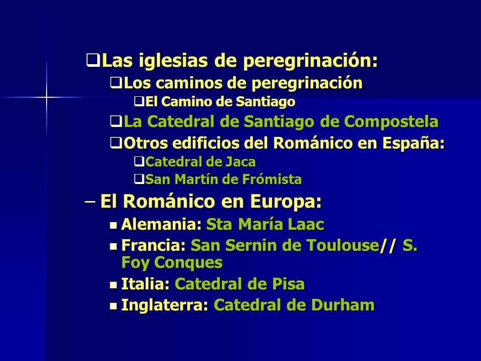 Las iglesias de peregrinación: Las iglesias de peregrinación: Los caminos de peregrinación Los caminos de peregrinación El Camino de Santiago El Camin