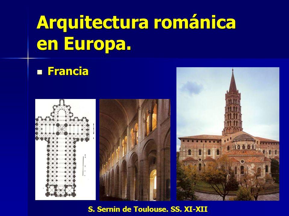 Arquitectura románica en Europa. Francia Francia S. Sernin de Toulouse. SS. XI-XII