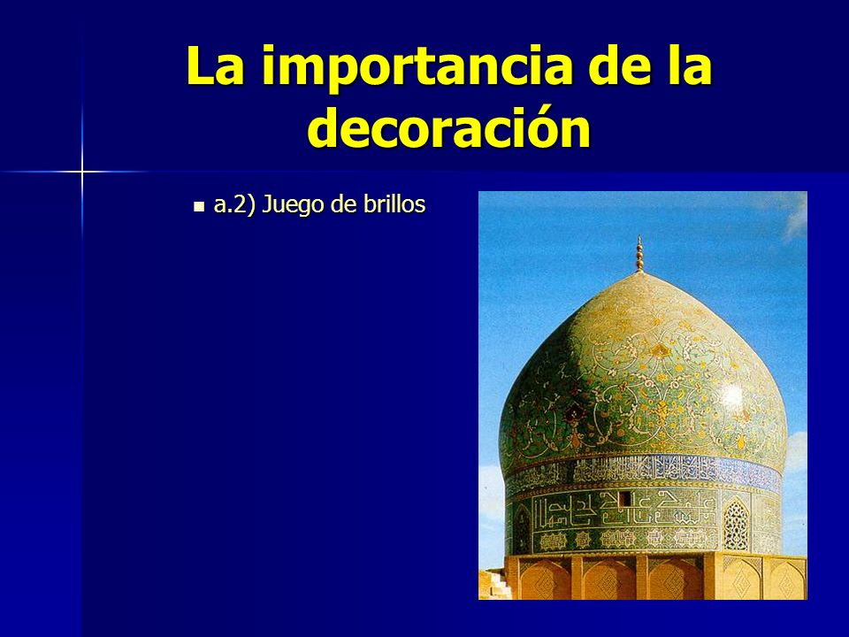La importancia de la decoración a.2) Juego de brillos a.2) Juego de brillos