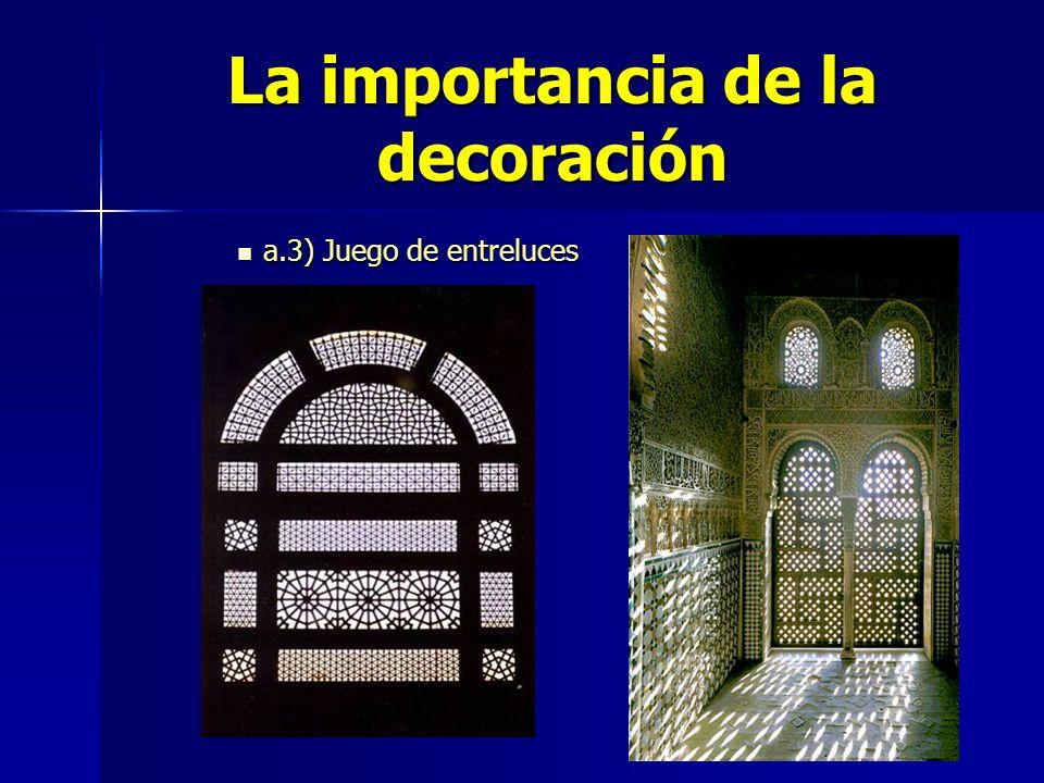 La importancia de la decoración a.3) Juego de entreluces a.3) Juego de entreluces
