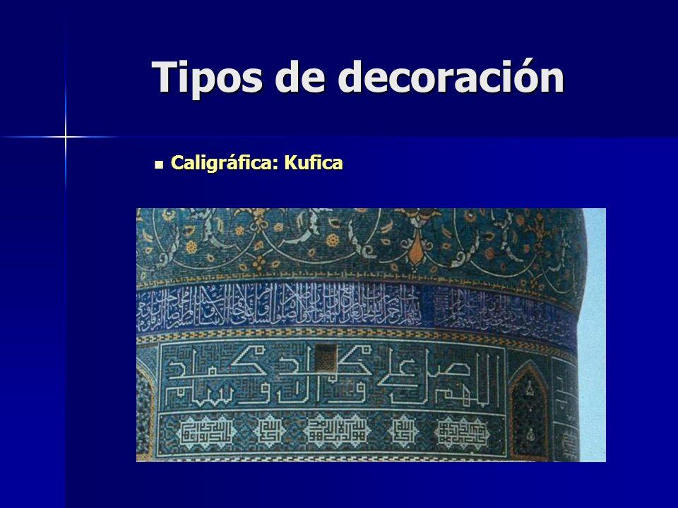 Tipos de decoración Caligráfica: Kufica Caligráfica: Kufica