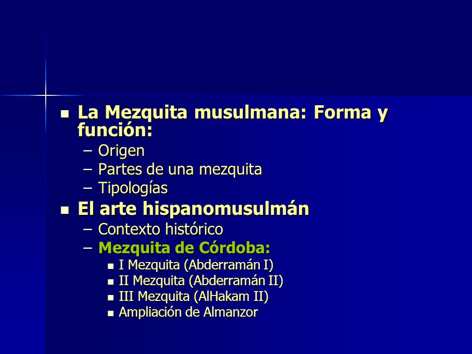 La Mezquita musulmana: Forma y función: La Mezquita musulmana: Forma y función: –Origen –Partes de una mezquita –Tipologías El arte hispanomusulmán El