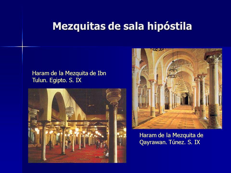 Mezquitas de sala hipóstila Haram de la Mezquita de Ibn Tulun. Egipto. S. IX Haram de la Mezquita de Qayrawan. Túnez. S. IX