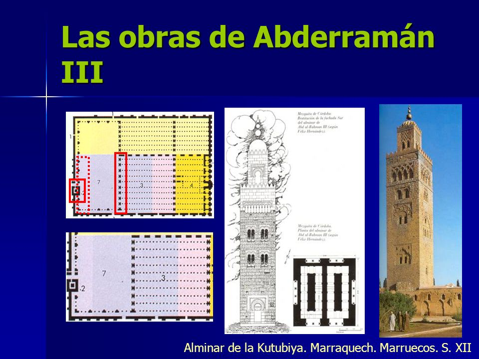 Las obras de Abderramán III Alminar de la Kutubiya. Marraquech. Marruecos. S. XII