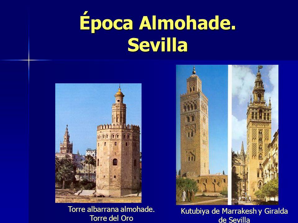 Época Almohade. Sevilla Torre albarrana almohade. Torre del Oro Kutubiya de Marrakesh y Giralda de Sevilla