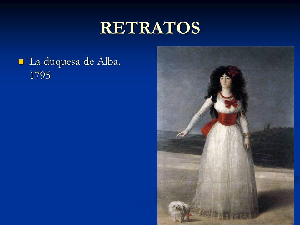 RETRATOS La duquesa de Alba. 1795 La duquesa de Alba. 1795