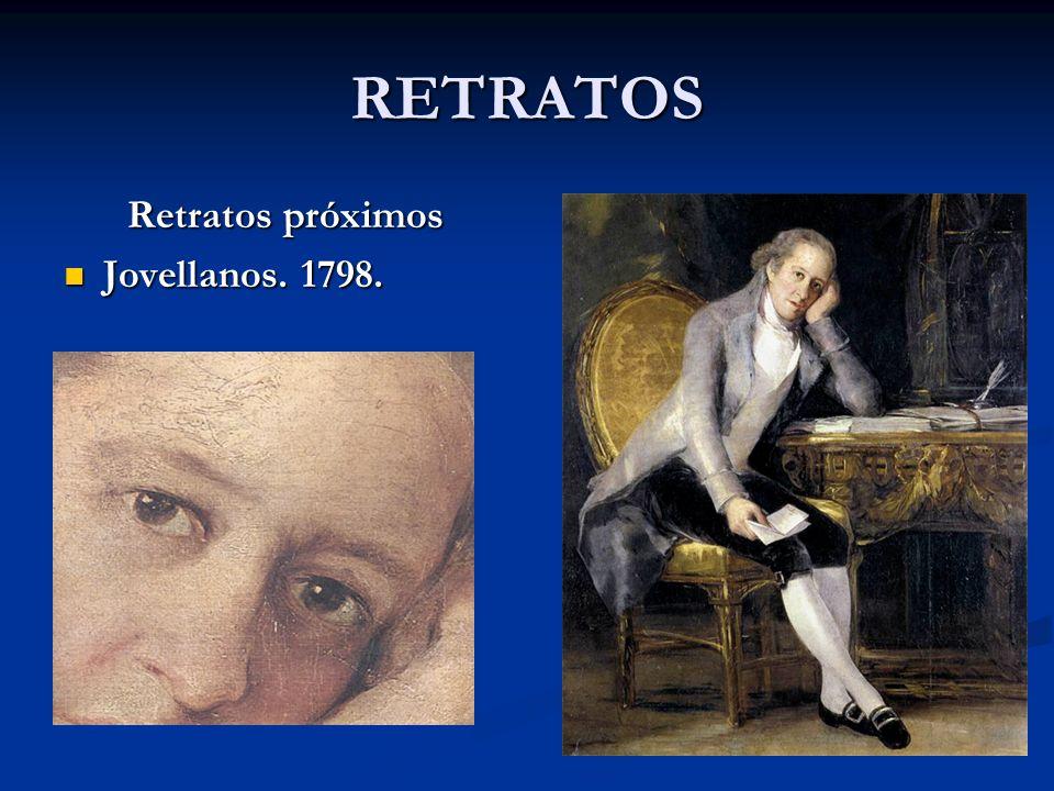 RETRATOS Retratos próximos Jovellanos. 1798. Jovellanos. 1798.
