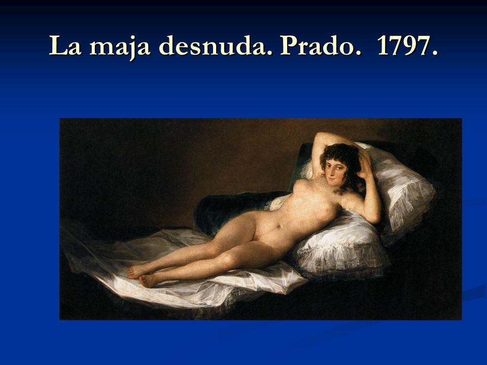 La maja desnuda. Prado. 1797.