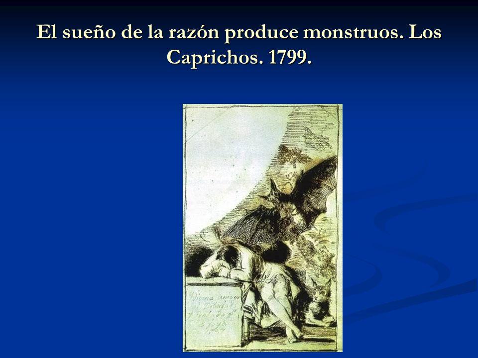 El sueño de la razón produce monstruos. Los Caprichos. 1799.