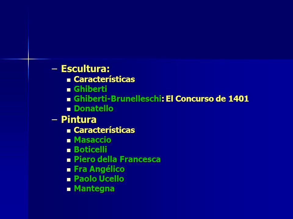 –Escultura: Características Características Ghiberti Ghiberti Ghiberti-Brunelleschi: El Concurso de 1401 Ghiberti-Brunelleschi: El Concurso de 1401 Do