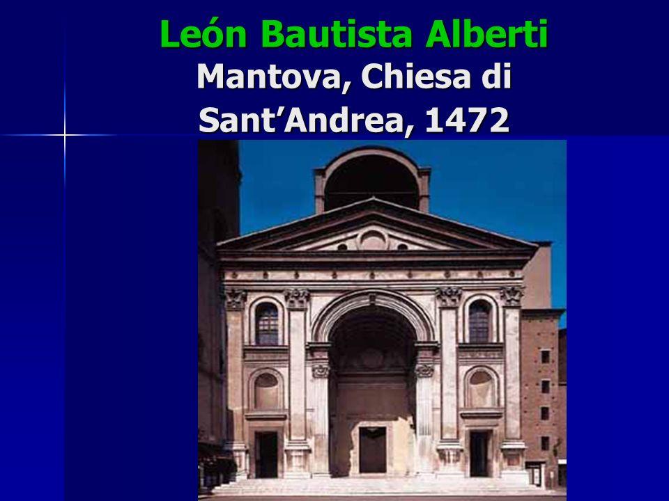 León Bautista Alberti Mantova, Chiesa di SantAndrea, 1472