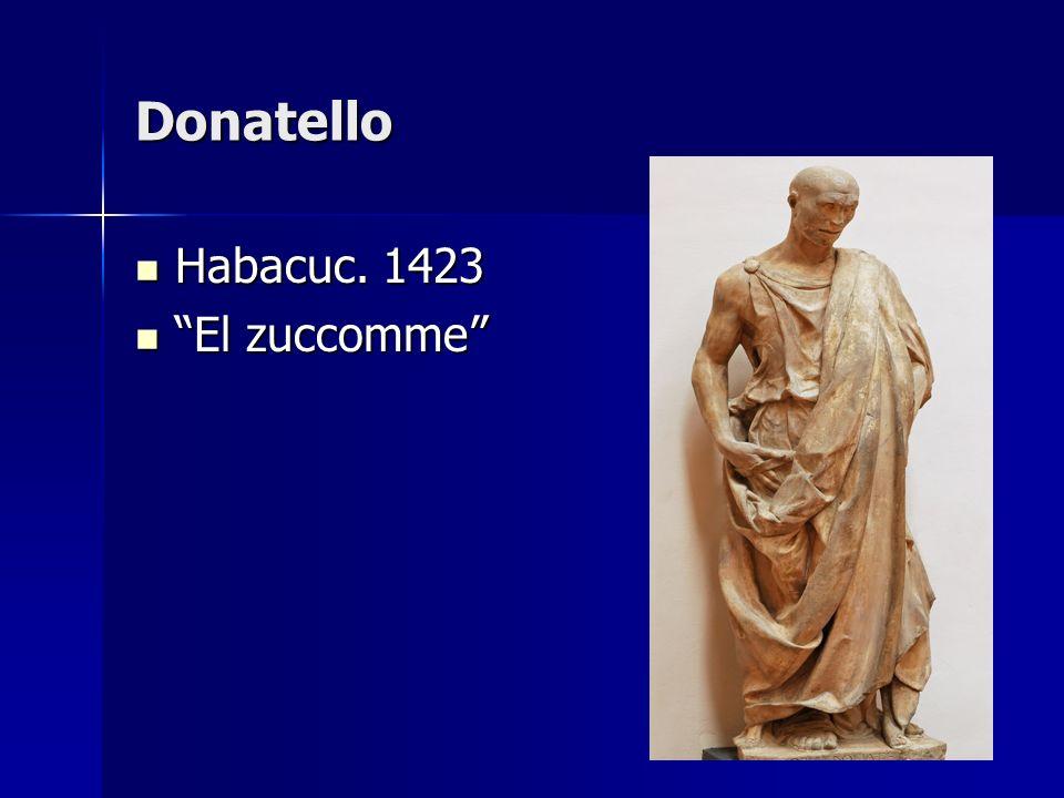 Donatello Habacuc. 1423 Habacuc. 1423 El zuccomme El zuccomme