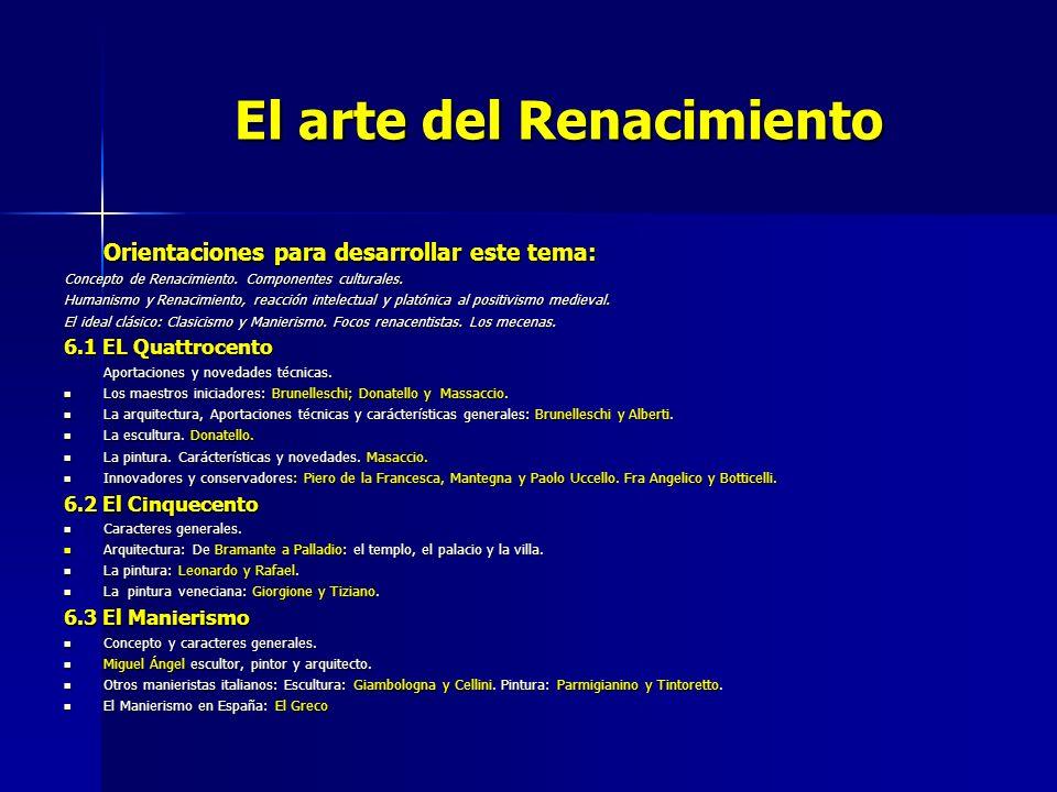 El arte del Renacimiento Orientaciones para desarrollar este tema: Concepto de Renacimiento. Componentes culturales. Humanismo y Renacimiento, reacció