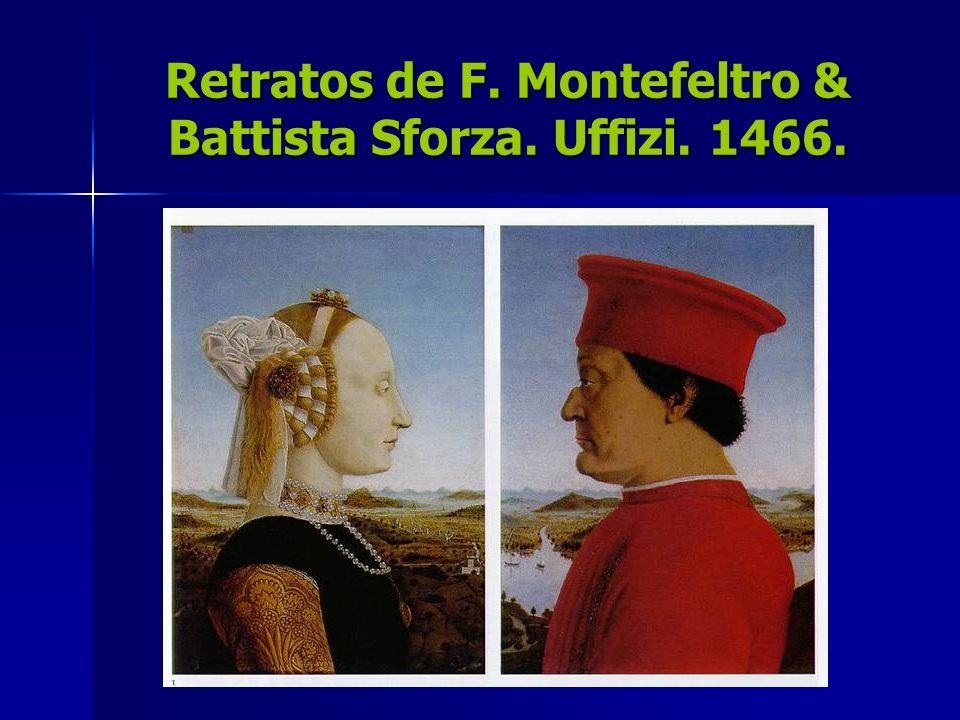 Retratos de F. Montefeltro & Battista Sforza. Uffizi. 1466.