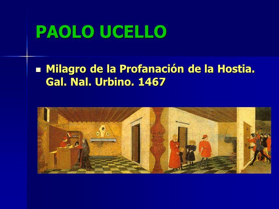 PAOLO UCELLO Milagro de la Profanación de la Hostia. Gal. Nal. Urbino. 1467 Milagro de la Profanación de la Hostia. Gal. Nal. Urbino. 1467