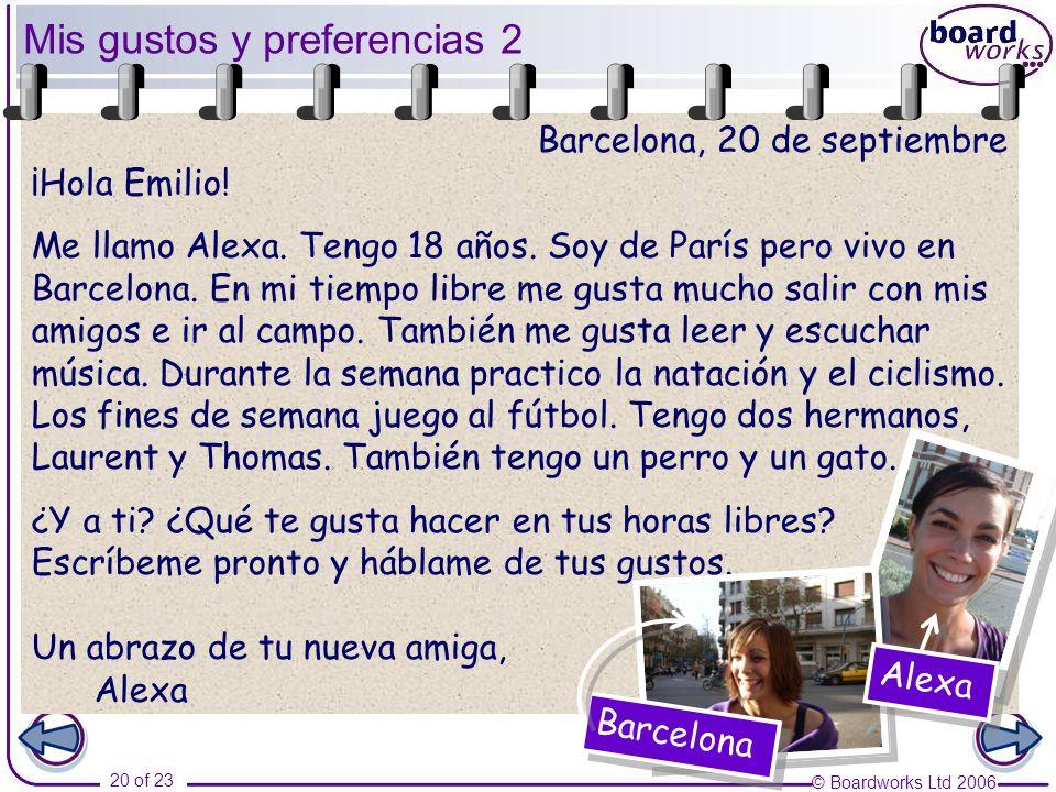 © Boardworks Ltd 2006 20 of 23 Barcelona, 20 de septiembre ¡Hola Emilio.