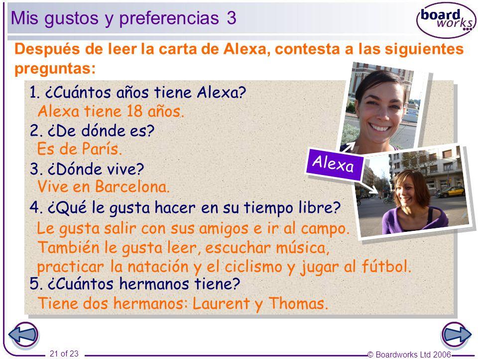 © Boardworks Ltd 2006 21 of 23 1.¿Cuántos años tiene Alexa.