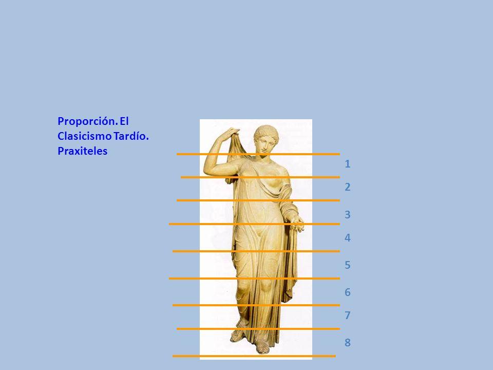 1 4 3 2 5 6 7 8 Proporción. El Clasicismo Tardío. Praxiteles