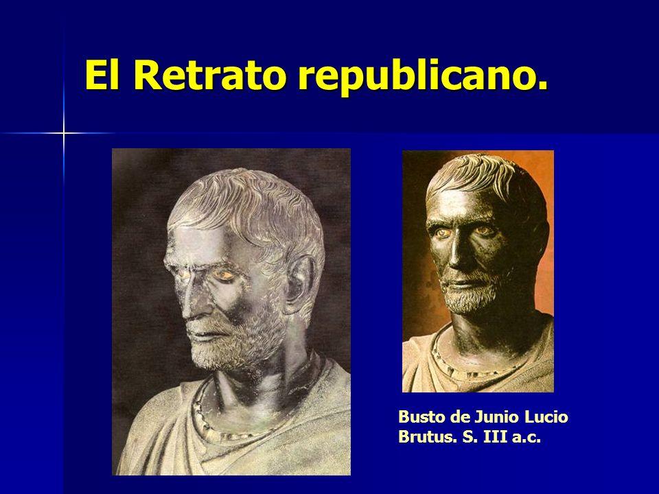 El Retrato republicano. Busto de Junio Lucio Brutus. S. III a.c.