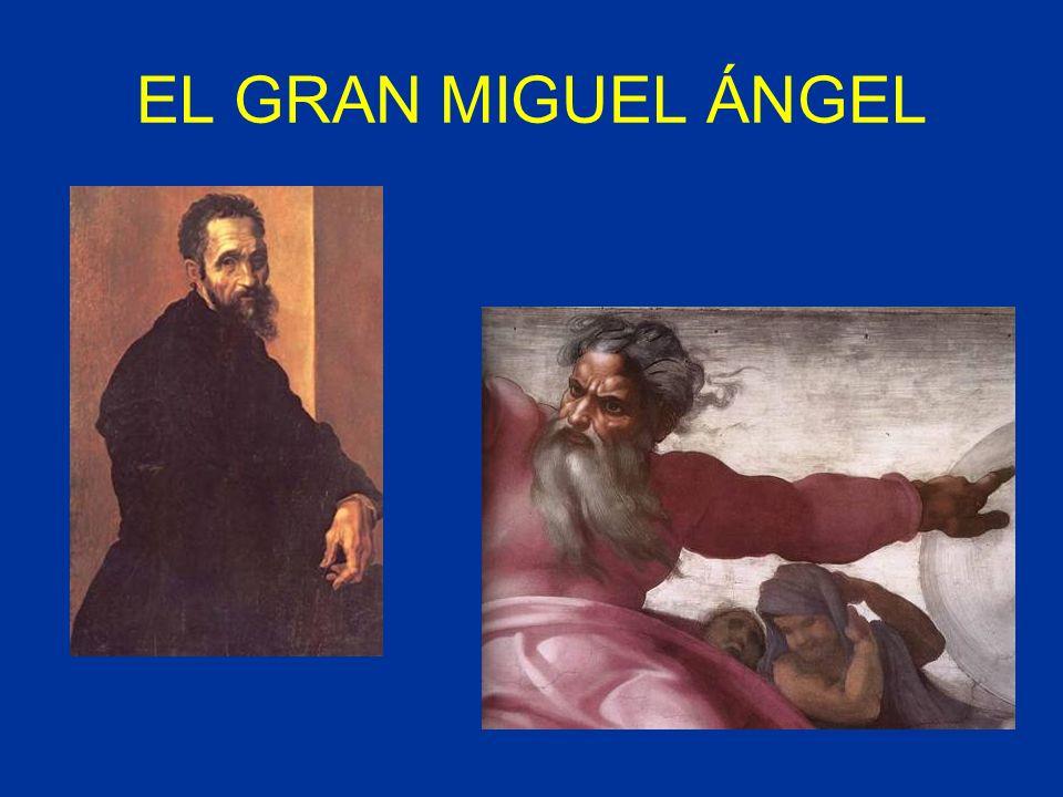 EL GRAN MIGUEL ÁNGEL