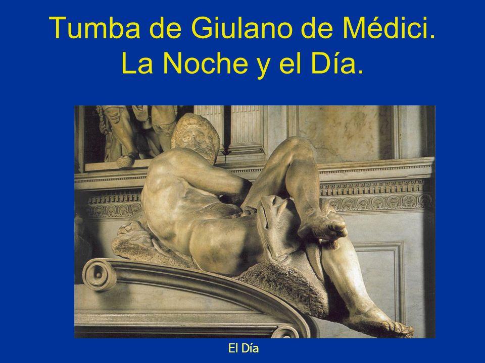 Tumba de Giulano de Médici. La Noche y el Día. El Día