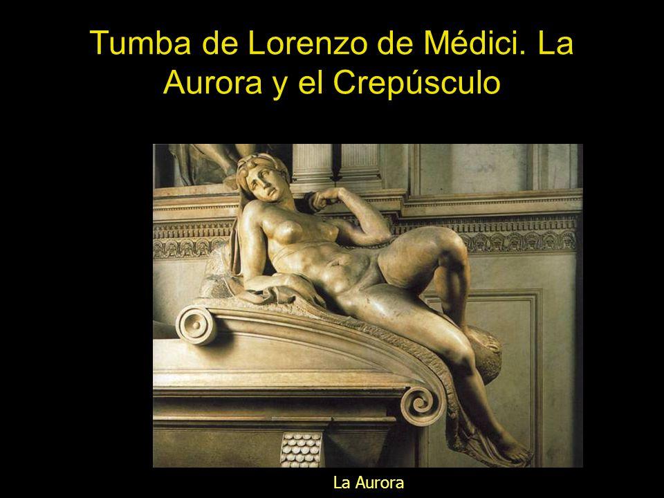 Tumba de Lorenzo de Médici. La Aurora y el Crepúsculo La Aurora