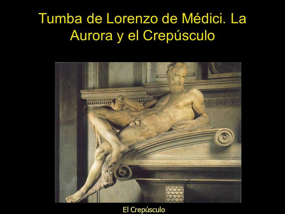 El Crepúsculo Tumba de Lorenzo de Médici. La Aurora y el Crepúsculo