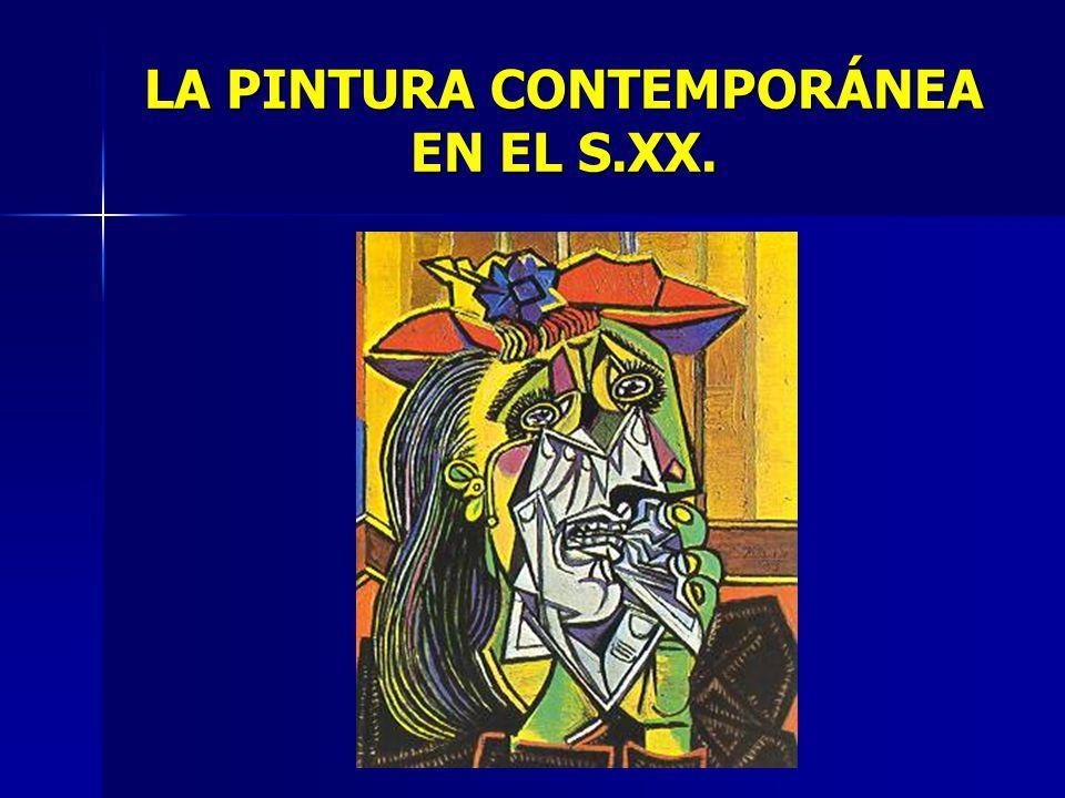 LA PINTURA CONTEMPORÁNEA EN EL S.XX.