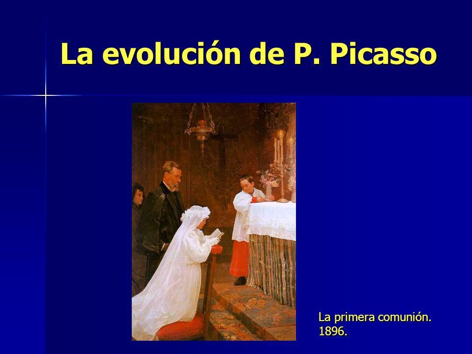 La evolución de P. Picasso La primera comunión. 1896.