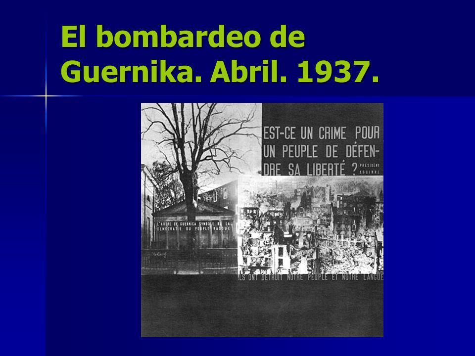 El bombardeo de Guernika. Abril. 1937.