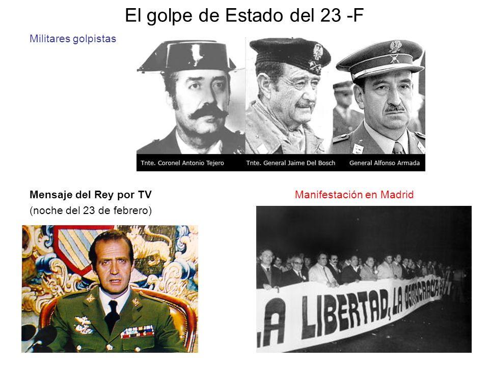 El golpe de Estado del 23 -F Militares golpistas Mensaje del Rey por TV Manifestación en Madrid (noche del 23 de febrero)