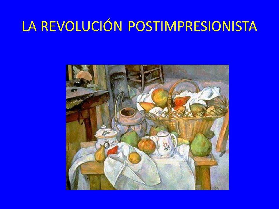 LA REVOLUCIÓN POSTIMPRESIONISTA