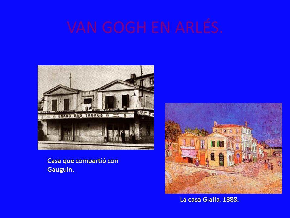 VAN GOGH EN ARLÉS. Casa que compartió con Gauguin. La casa Gialla. 1888.