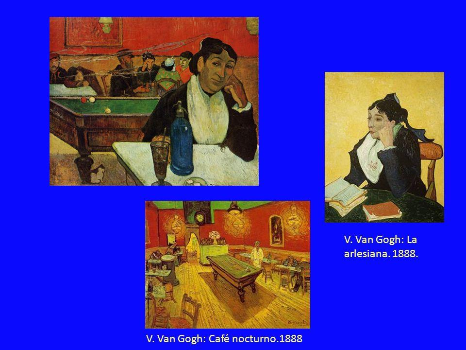 V. Van Gogh: Café nocturno.1888 V. Van Gogh: La arlesiana. 1888.