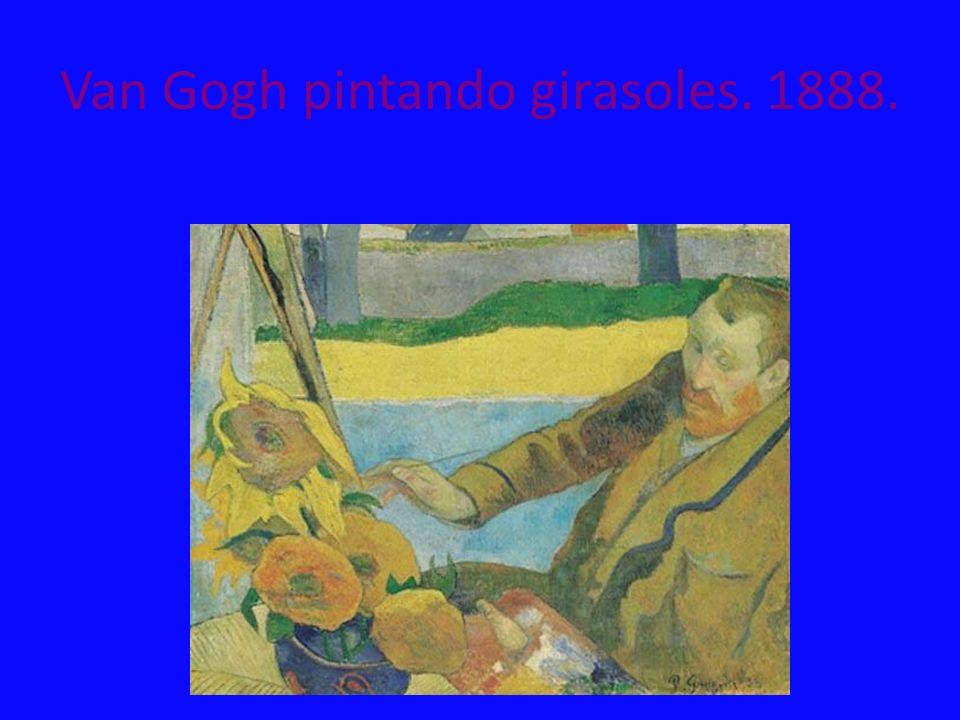 Van Gogh pintando girasoles. 1888.