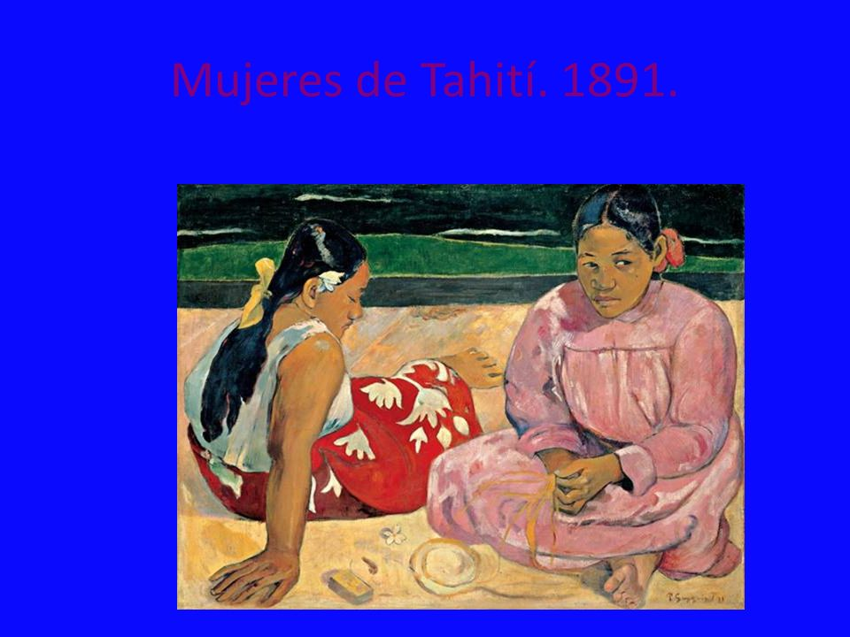 Mujeres de Tahití. 1891.