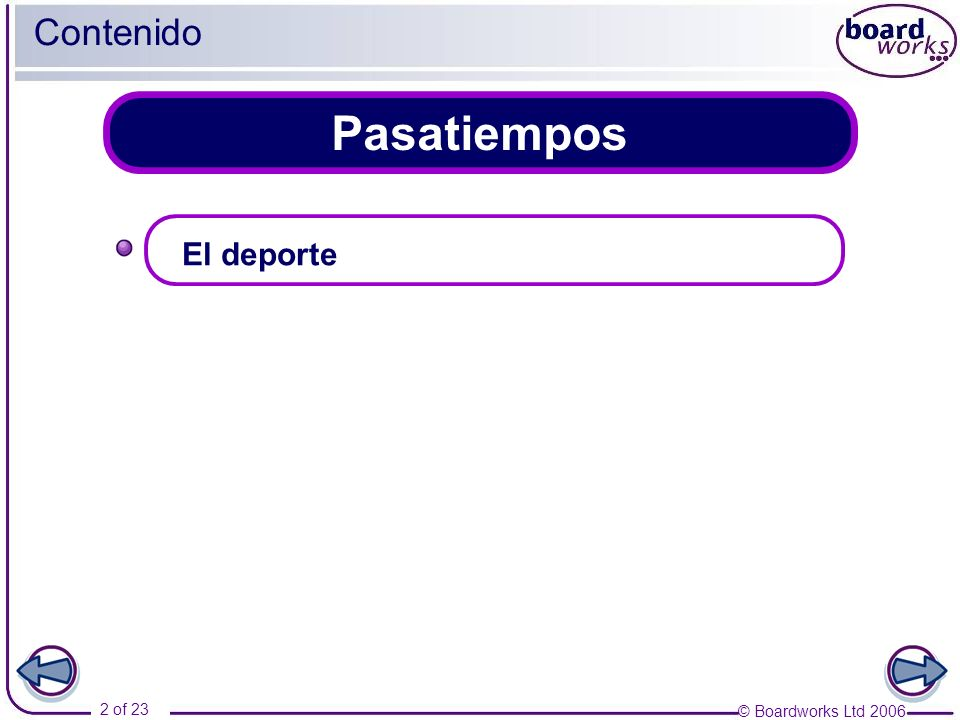 © Boardworks Ltd 2006 2 of 23 Pasatiempos Contenido El deporte